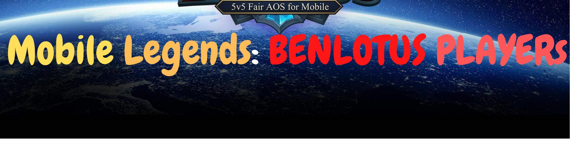 Mobile Legends: BENLOTUS PLAYER$