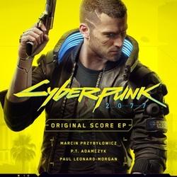 Cyberpunk 2077 - Original Score EP - Marcin Przybylowicz, P.T. Adamczyk, Paul Leonard-Morgan